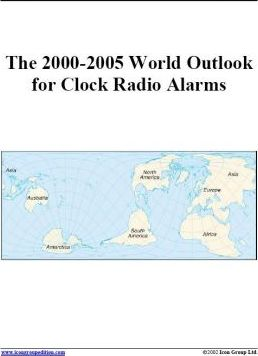 The 2000-2005 World Outlook for Clock Radio Alarms