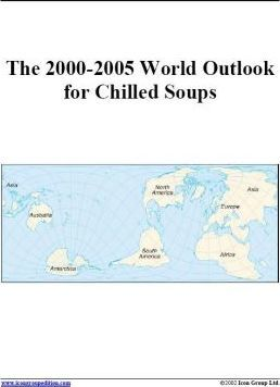 The 2000-2005 World Outlook for Chilled Soups