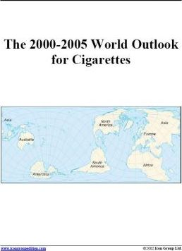 The 2000-2005 World Outlook for Cigarettes