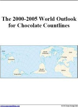 The 2000-2005 World Outlook for Chocolate Countlines