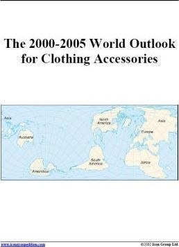 The 2000-2005 World Outlook for Clothing Accessories