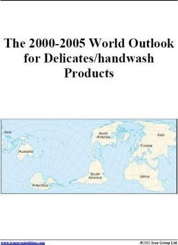 The 2000-2005 World Outlook for Delicates/Handwash Products