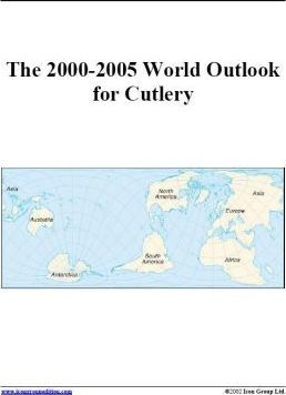 The 2000-2005 World Outlook for Cutlery