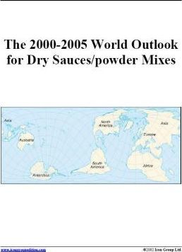 The 2000-2005 World Outlook for Dry Sauces/Powder Mixes