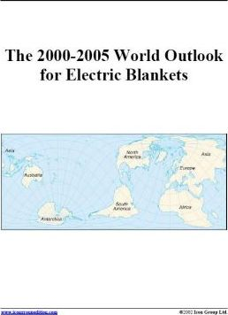 The 2000-2005 World Outlook for Electric Blankets