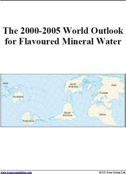 The 2000-2005 World Outlook for Flavoured Mineral Water