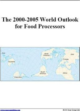 The 2000-2005 World Outlook for Food Processors