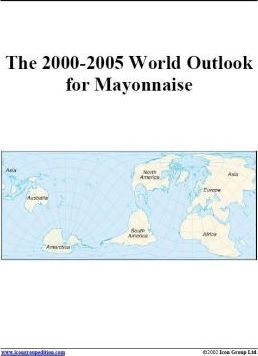 The 2000-2005 World Outlook for Mayonnaise