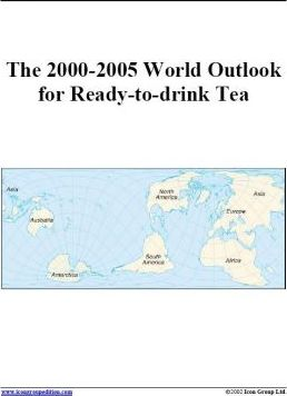 The 2000-2005 World Outlook for Ready-to-Drink Tea