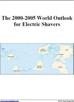 The 2000-2005 World Outlook for Electric Shavers
