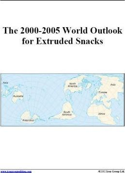 The 2000-2005 World Outlook for Extruded Snacks