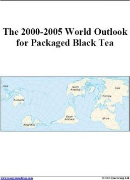 The 2000-2005 World Outlook for Packaged Black Tea