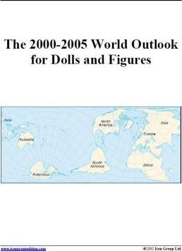 The 2000-2005 World Outlook for Dolls and Figures