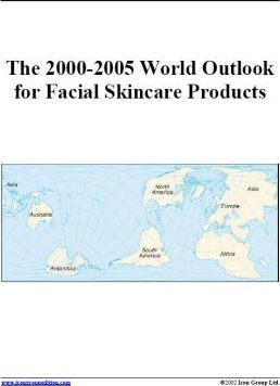 The 2000-2005 World Outlook for Facial Skincare Products