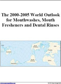 The 2000-2005 World Outlook for Mouthwashes, Mouth Fresheners and Dental Rinses
