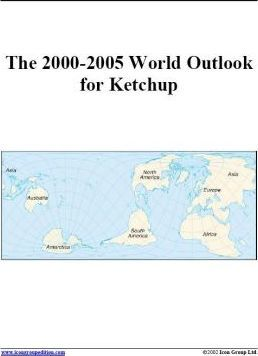 The 2000-2005 World Outlook for Ketchup