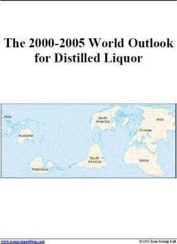 The 2000-2005 World Outlook for Distilled Liquor