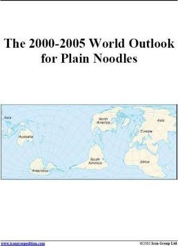 The 2000-2005 World Outlook for Plain Noodles