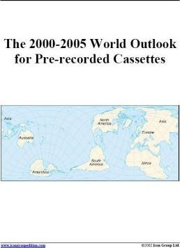 The 2000-2005 World Outlook for Pre-Recorded Cassettes