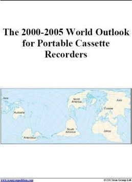 The 2000-2005 World Outlook for Portable Casette Recorders