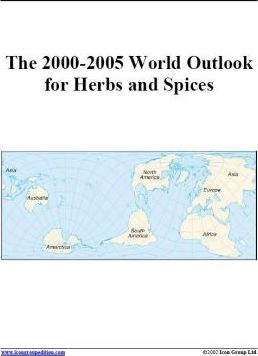 The 2000-2005 World Outlook for Herbs and Spices
