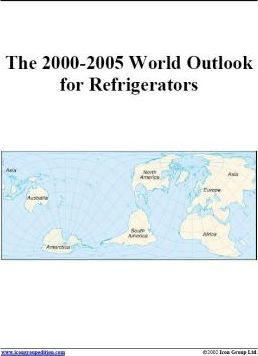 The 2000-2005 World Outlook for Refrigerators