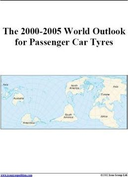 The 2000-2005 World Outlook for Passenger Car Tyres