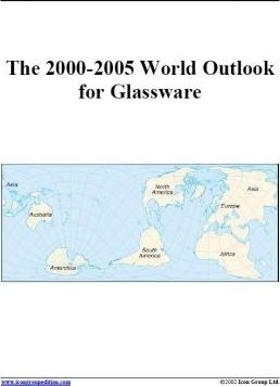 The 2000-2005 World Outlook for Glassware