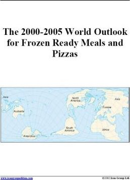 The 2000-2005 World Outlook for Frozen Ready Meals and Pizzas
