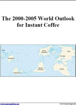 The 2000-2005 World Outlook for Instant Coffee