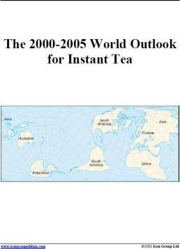 The 2000-2005 World Outlook for Instant Tea