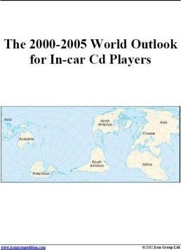 The 2000-2005 World Outlook for In-Car CD Players