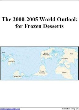 The 2000-2005 World Outlook for Frozen Desserts