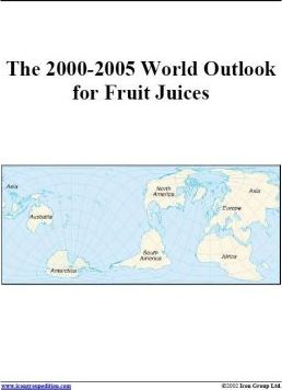 The 2000-2005 World Outlook for Fruit Juices