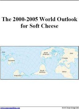 The 2000-2005 World Outlook for Soft Cheese