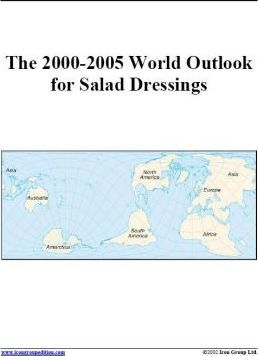 The 2000-2005 World Outlook for Salad Dressings