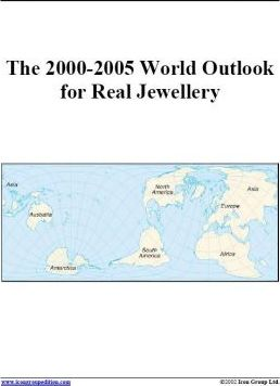 The 2000-2005 World Outlook for Real Jewellery