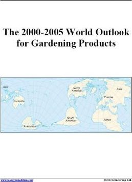 The 2000-2005 World Outlook for Gardening Products
