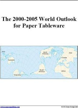The 2000-2005 World Outlook for Paper Tableware