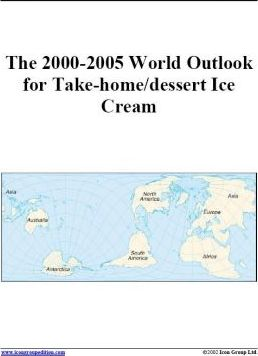 The 2000-2005 World Outlook for Take-Home/Dessert Ice Cream