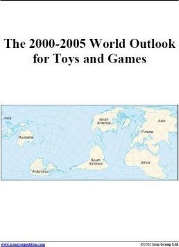 The 2000-2005 World Outlook for Toys and Games