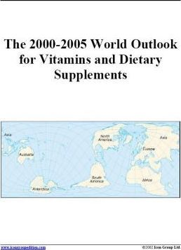 The 2000-2005 World Outlook for Vitamins and Dietary Supplements