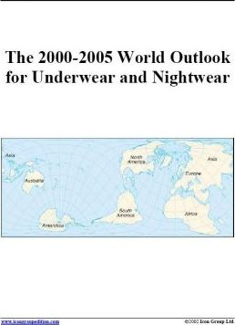 The 2000-2005 World Outlook for Underwear and Nightwear