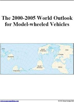 The 2000-2005 World Outlook for Model-Wheeled Vehicles