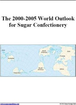The 2000-2005 World Outlook for Sugar Confectionery