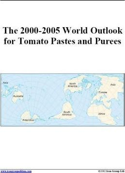 The 2000-2005 World Outlook for Tomato Pastes and Purees