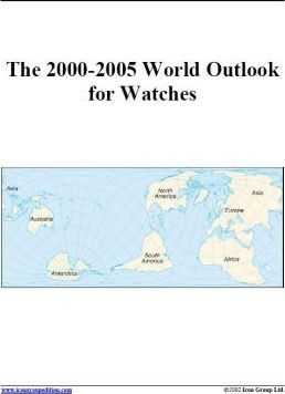 The 2000-2005 World Outlook for Watches