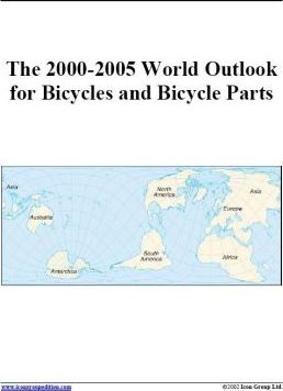 The 2000-2005 World Outlook for Bicycles and Bicycle Parts