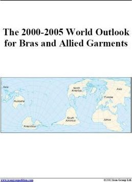 The 2000-2005 World Outlook for Bras and Allied Garments