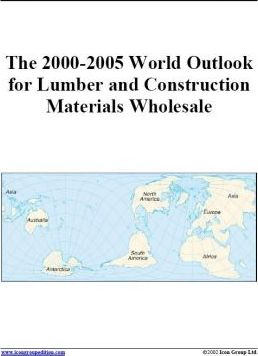 The 2000-2005 World Outlook for Lumber and Construction Materials Wholesale